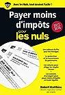 Payer moins d'impôt pour les Nuls 2017-2018 Poche par Matthieu