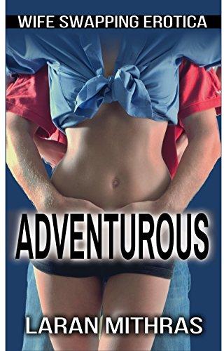 Adventurous: Wife Swapping Erotica