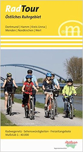 Radtour Östliches Ruhrgebiet: Radwegenetz, Sehenswürdigkeiten, Freizeitangebote ; 1: 40.000 ; Kte mit Begleitheft