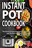 Instant Pot Cookbook: The Quick and Easy Pressure Cooker Guide and The Best Collection Of Delicious Instant Pot Recipes(slow cooker cookbook, crock pot recipes,Electric Pressure Cooker cookbook)