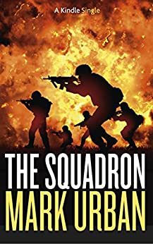 The Squadron (Kindle Single) by [Urban, Mark]