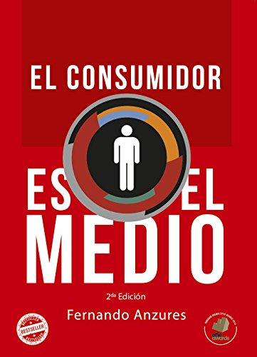 Portada del libro El Consumidor es el medio: Word of Mouth y Socialización