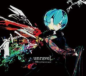 Unravel [Ltd.Edition]