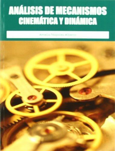 Análisis de mecanismo: cinemática y dinámica por Amelia Nápoles Alberro