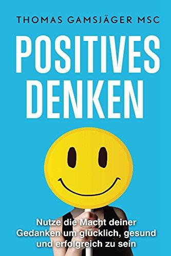 POSITIVES DENKEN: Stärke dein Denken, verbessere dein Leben: Der ultimative Guide wie du mit positivem Denken WIRKLICH glücklich und erfolgreich wirst (inkl. Videotraining) (Selbstbewusstsein, Glück) Video Gesicht