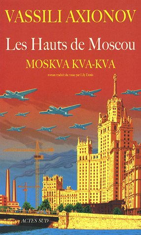Les Hauts de Moscou : Moskva, kva, kva