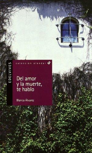 Del amor y la muerte, te hablo/ I Speak to You of Love and Death