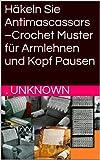 Häkeln Sie Antimascassars –Crochet Muster für Armlehnen und Kopf Pausen