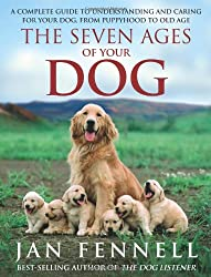 The Seven Ages of Your Dog by Fennell, Jan (March 1, 2012) Paperback