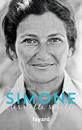 Simone, éternelle rebelle par Sarah Briand