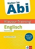 Klett Sicher im Abi Klausur-Training - Englisch Grammatik: Intensiv üben und besser werden