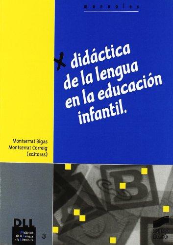 Didáctica de la lengua en la Educación Infantil (Didáctica de la lengua y la literatura) por Montserrat Bigas Salvador