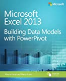 Building Data Models with Powerpivot: Microsoft Excel 2013 (Business Skills)