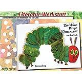 """Literatur-Werkstatt """"Die kleine Raupe Nimmersatt"""""""