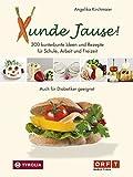 Xunde Jause!: 300 kunterbunte Ideen und Rezepte für Schule, Arbeit und Freizeit. Schnell, einfach, lecker und gesund. Auch für Diabetiker geeignet