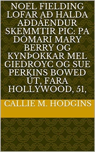 Noel Fielding lofar að halda aðdáendur skemmtir PIC: PA Dómari Mary Berry og kynþokkar Mel Giedroyc og Sue Perkins bowed út, fara Hollywood, 51, (Icelandic Edition)