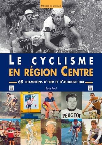 Cyclisme en Région Centre (Le)