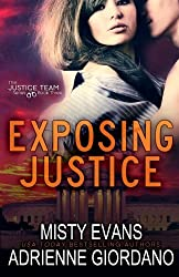 Exposing Justice (The Justice Team Series) (Volume 3) by Adrienne Giordano (2015-07-13)