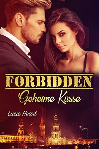 Forbidden: Geheime Küsse von [Heart, Lucie, Heilmann, Sabrina]