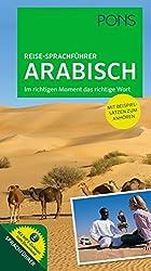 PONS Reise-Sprachführer Arabisch: Im richtigen Moment das richtige Wort. Mit vertonten Beispielsätzen zum Anhören