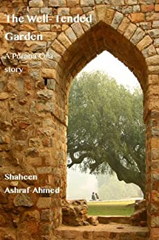 The Well-Tended Garden (The Purana Qila Stories Book 3) (English Edition) di [Ashraf-Ahmed, Shaheen]