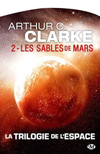 Les Sables de Mars: La trilogie de l'espace, T2
