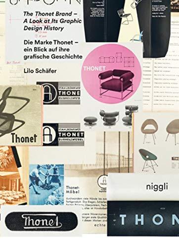The Thonet Brand - A look at its graphic design history: Die Marke Thonet - Ein blick auf ihre grafische geschichte par Lilo Schäfer