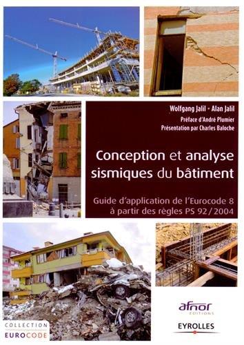 Conception et analyse sismiques du bâtiment : Guide d'application de l'Eurocode 8 à partir des règles PS 92/2004