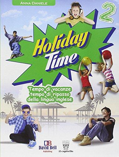 Holiday time! Con CD Audio. Per la Scuola media: 2