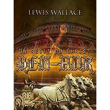 Ben-Hur (Illustré): Un récit du Christ (French Edition)