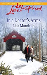 In a Doctor's Arms (Love Inspired) by Lisa Mondello (2011-02-15)