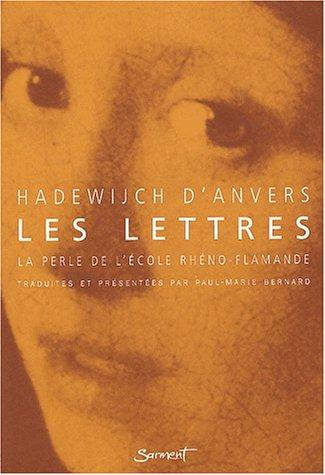 Les lettres (1220-1240). La perle de l'école rhéno-flamande par Hadewijch d'Anvers