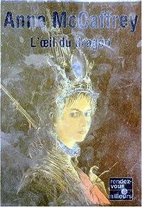 """Afficher """"Ballade de Pern : les Origines (La) n° 4 Oeil du dragon (L')"""""""