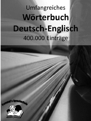 Englisch-deutsch Kindle-wörterbuch (Umfangreiches Wörterbuch Deutsch-Englisch mit 400.000 Einträgen (Pommel`s Sprachschule 2))