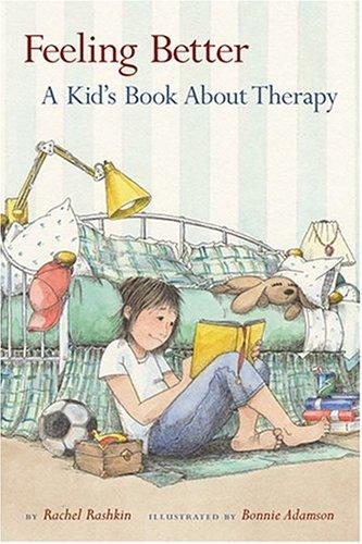 Feeling Better: A Kid's Book about Therapy por Rachel Rashkin