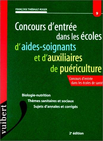 Le concours d'entrée dans écoles d'aide-soignant et auxiliaire de puériculture, 2ème édition 2000