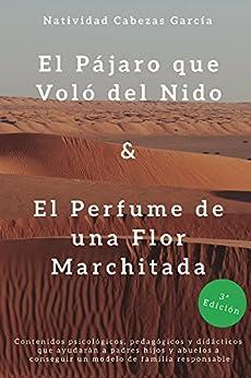 El Pajaro que Volo del Nido & El Perfume de Una Flor Marchitada (Spanish Edition) by [Cabezas Garcia, Maria Natividad]
