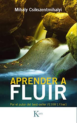Aprende A Fluir (Psicología) por Mihaly Csikszentmihalyi