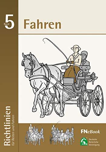 Fahren: Richtlinien für Reiten und Fahren - Band 5