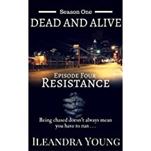 Resistance: Episode Four (Dead And Alive, Season One Book 4)