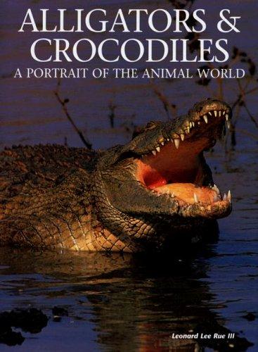 Alligators & Crocodiles: A Portrait of the Animal World par Leonard Lee, III Rue