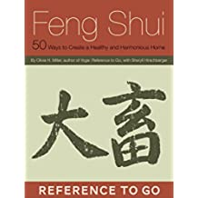 Feng Shui: Reference to Go: 50 Ways to Create a Healthy and Harmonious Home