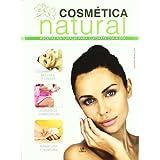 Cosmética Natural: Recetas Naturales para Cuidarte Día a Día (Salud y Bienestar)