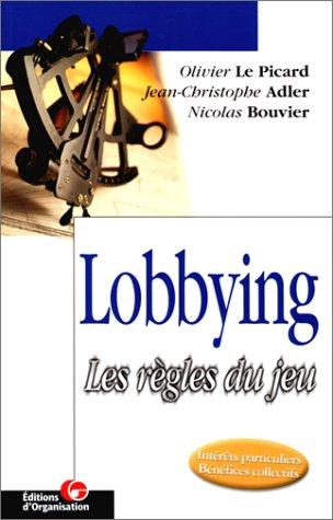Le Lobbying. Les Règles du jeu