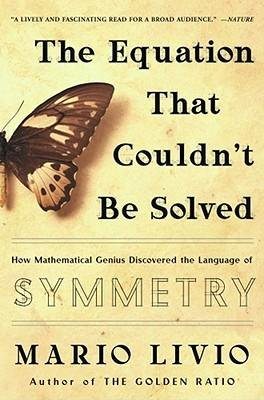 [( The Equation That Couldn't Be Solved: How Mathematical Genius Discovered the Language of Symmetry By Livio, Mario ( Author ) Paperback Sep - 2006)] Paperback
