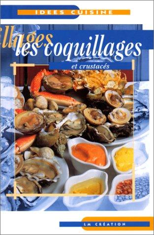 Les coquillages et crustacés par Collectif