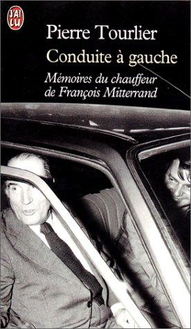 Conduite à gauche : Mémoires du chauffeur de François Mitterrand