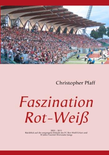 faszination-rot-weiss-2001-2011-10-jahre-rwe-fanclub-werrataler-jungs-german-edition