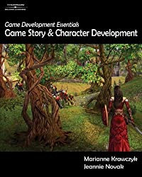 Game Development Essentials: Game Story & Character Development by Marianne Krawczyk (2006-03-23)