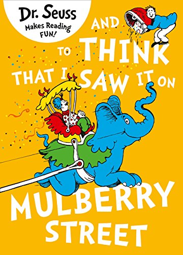 & To Think That I Saw It On Mulberry Street (Dr. Seuss)